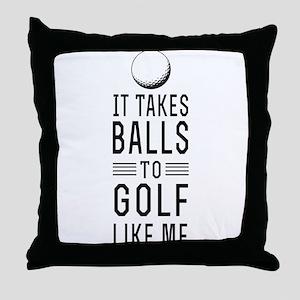 It takes balls to golf Throw Pillow