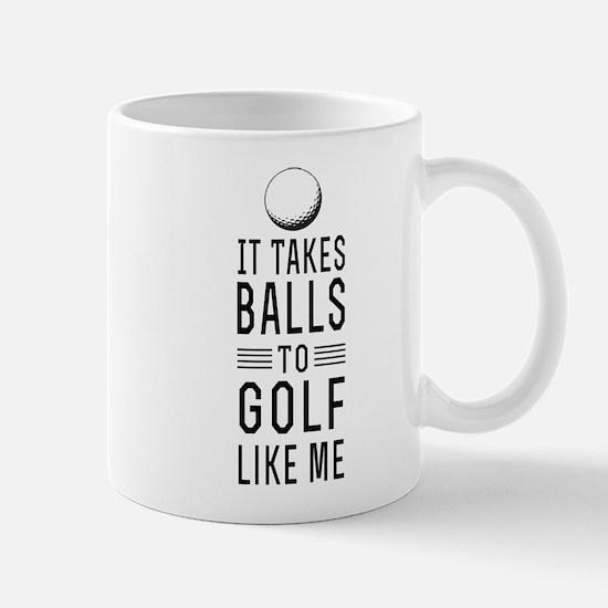 It takes balls to golf Mugs