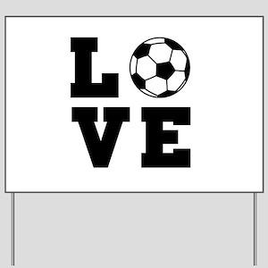 Soccer love Yard Sign