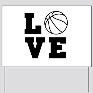 Basketball love Yard Sign