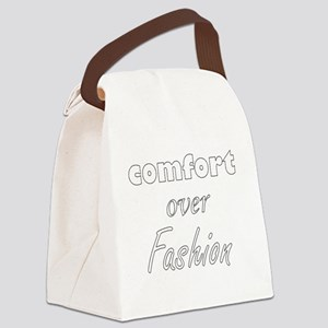 Comfort Over Fashion Canvas Lunch Bag