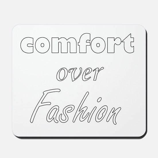 Comfort Over Fashion Mousepad