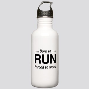 Born to run forced to work Water Bottle