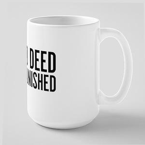 No Good Deed Goes Unpunished Large Mug