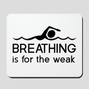 Breathing is for the weak Mousepad