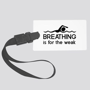 Breathing is for the weak Luggage Tag