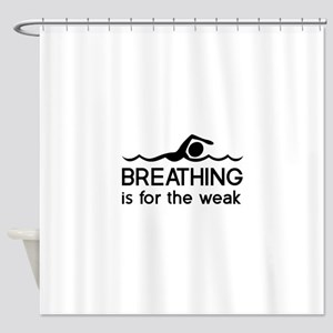 Breathing is for the weak Shower Curtain