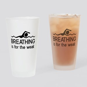 Breathing is for the weak Drinking Glass