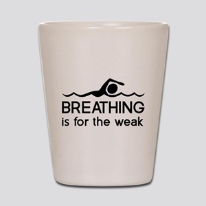 Breathing is for the weak Shot Glass