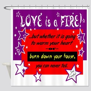 Love Is A Fire/Joan Crawford Shower Curtain