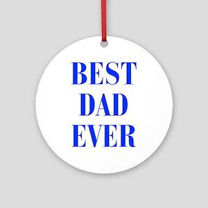 best-dad-ever-BOD-BLUE Ornament (Round)