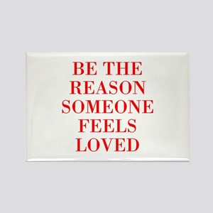 be-the-reason-someone-feels-loved-BOD-RED Magnets