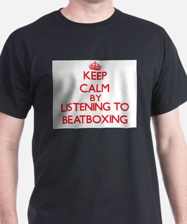 Keep calm by listening to BEATBOXING T-Shirt