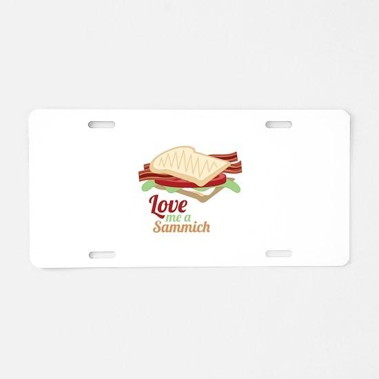 Sammich Love Aluminum License Plate