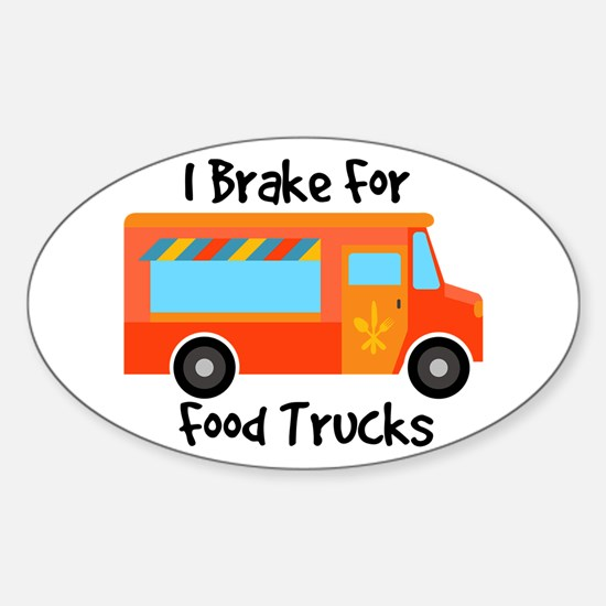 I Brake For Food Trucks Decal