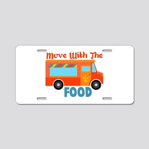 Move With The Food Aluminum License Plate