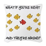 What if you're right Woven Throw Pillow