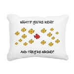 What if you're right Rectangular Canvas Pillow