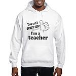 I'm a Teacher Hoodie