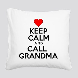 Keep Calm Call Grandma Square Canvas Pillow