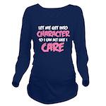 Like I Care White-Pi Long Sleeve Maternity T-Shirt
