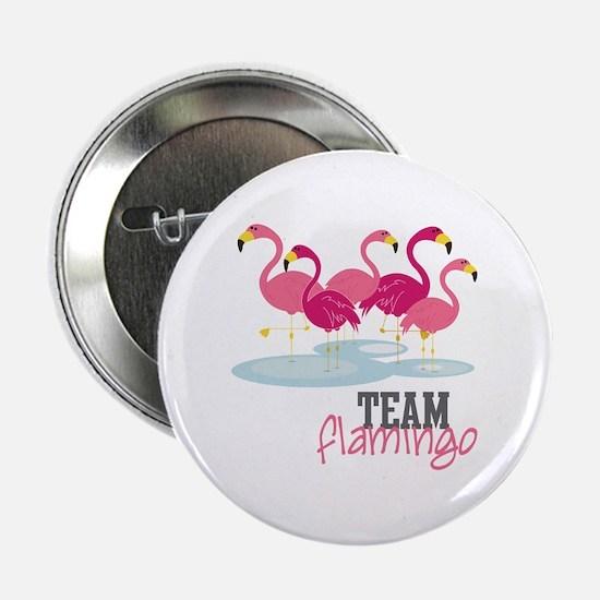 "Team Flamingo 2.25"" Button"