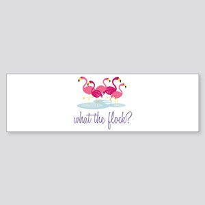 What The Flock Bumper Sticker