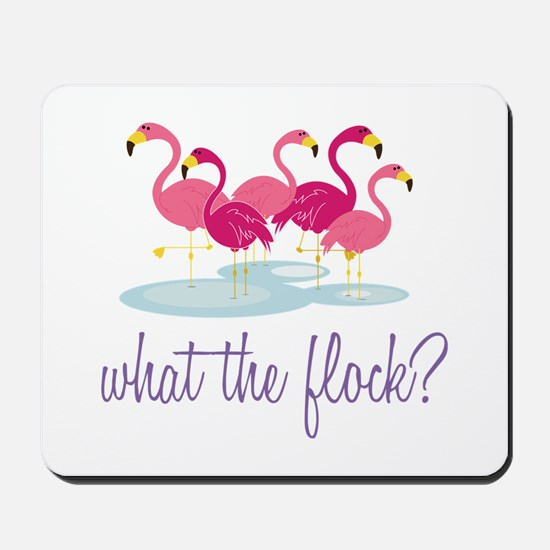 What The Flock Mousepad