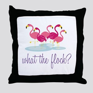 What The Flock Throw Pillow