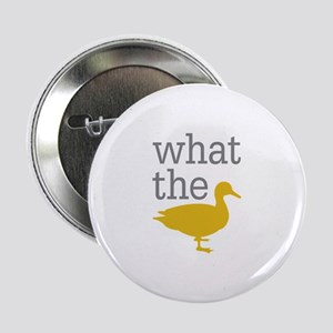 """What The Duck? 2.25"""" Button"""