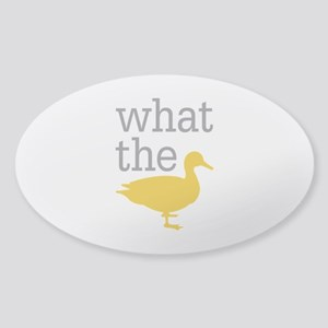 What The Duck? Sticker (Oval)