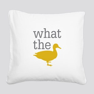 What The Duck? Square Canvas Pillow