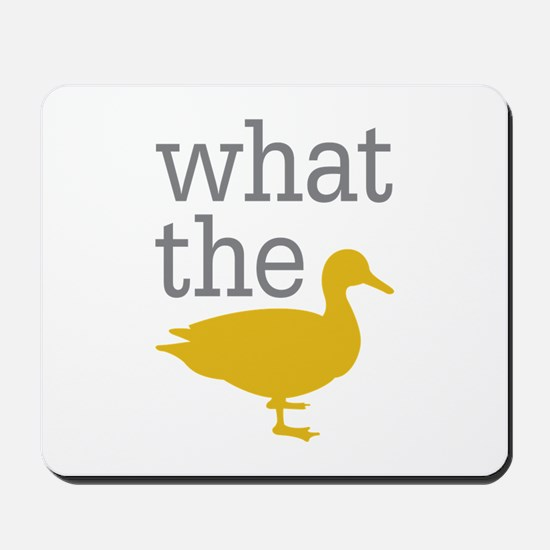 What The Duck? Mousepad
