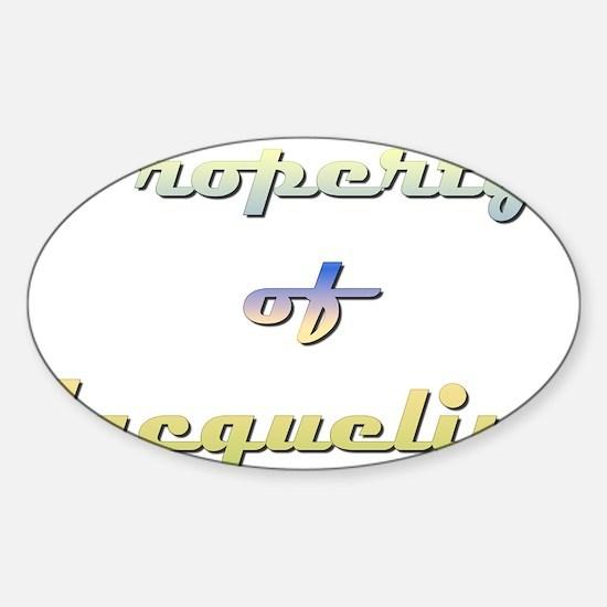 Property Of Jacqueline Female Sticker (Oval)