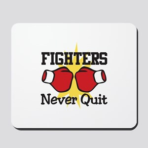 Fighters Never Quit Mousepad
