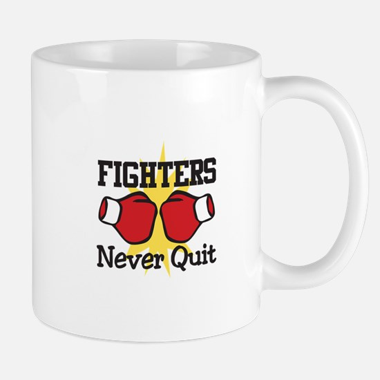 Fighters Never Quit Mugs