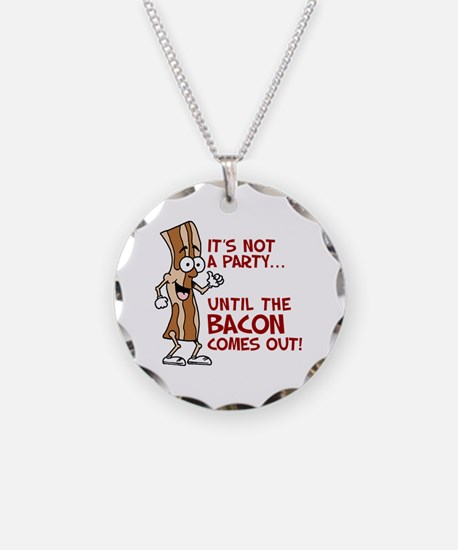 Not A Party Until Bacon Necklace