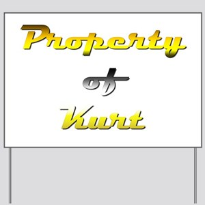 Property Of Kurt Male Yard Sign