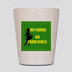 NO farms no farm girls funny woman Shot Glass