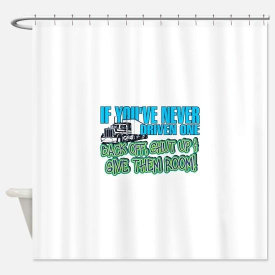 Trucker Back Off Shower Curtain