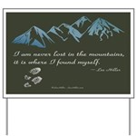 Never Lost in Mountains Yard Sign