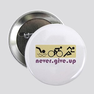 """Never Give Up 2.25"""" Button"""