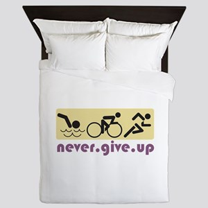 Never Give Up Queen Duvet