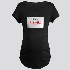 Due In August Dark Maternity T-Shirt