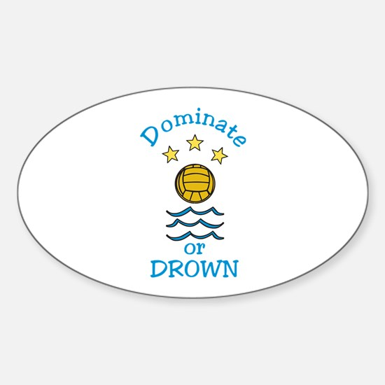 Dominate or Drown Decal