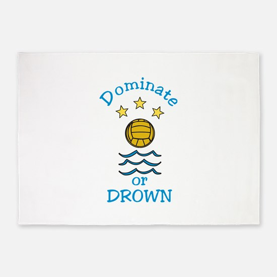 Dominate or Drown 5'x7'Area Rug
