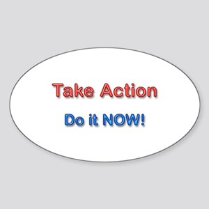 Take Action Do It Now! Oval Sticker