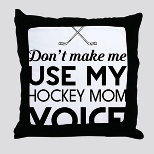 Hockey mom voice Throw Pillow