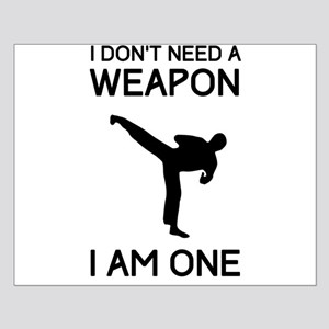 Don't need weapon I am one Posters