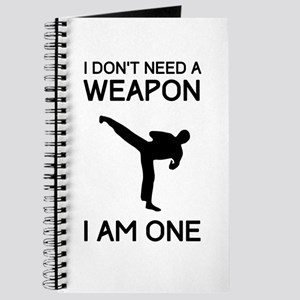 Don't need weapon I am one Journal